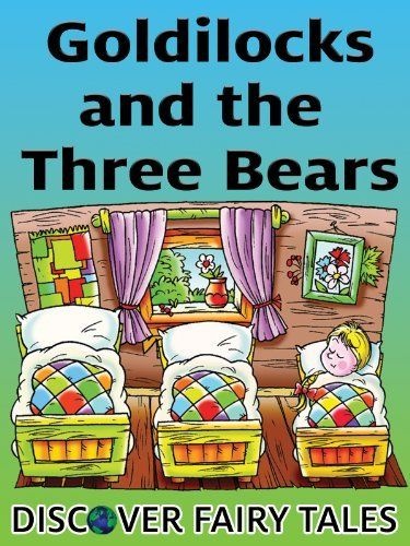 Goldilocks and the Three Bears (Discover Fairy Tales) The classic story of Goldilocks and the Three Bears has been retold with simple, rhythmic sentences for beginning readers. GOLDILOCKS AND THE THREE BEARS is suitable for young readers and also as a read-aloud book to babies and toddlers. ~ Kindle Purchase Price: $2.99 Prime Members: $FREE$ (borrow for free from your Kindle)