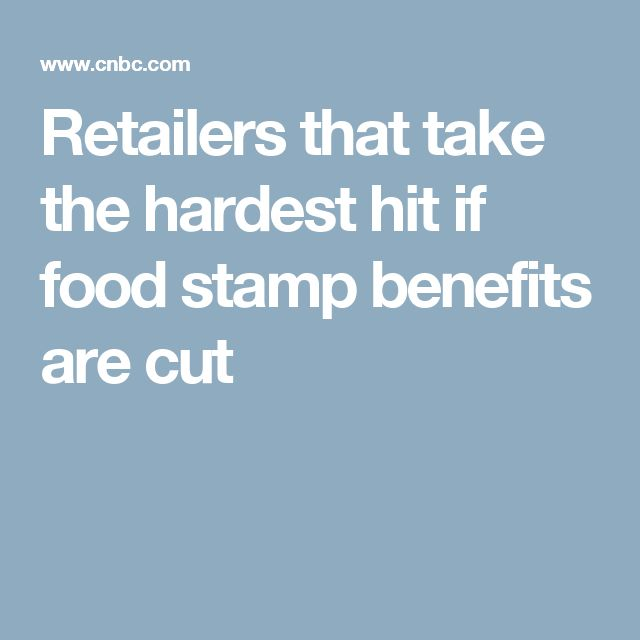 Retailers that take the hardest hit if food stamp benefits are cut