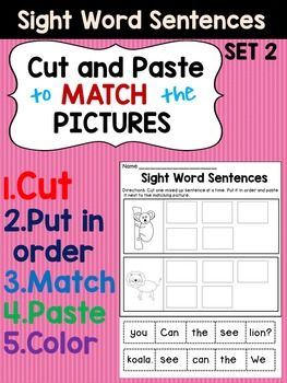 Sight Word Sentences - Sight Word Sentences Cut and Paste to Match the Pictures.This product contains 20 worksheets with 2 sight word sentences each. It is based on common sight words (most of them are Pre-Primer dolch sight words).The students will have to:1.Cut one mixed up sentence at a time.2.Put the sentence in order.3.Paste the sentence next to the matching picture.4.Color the pictures.