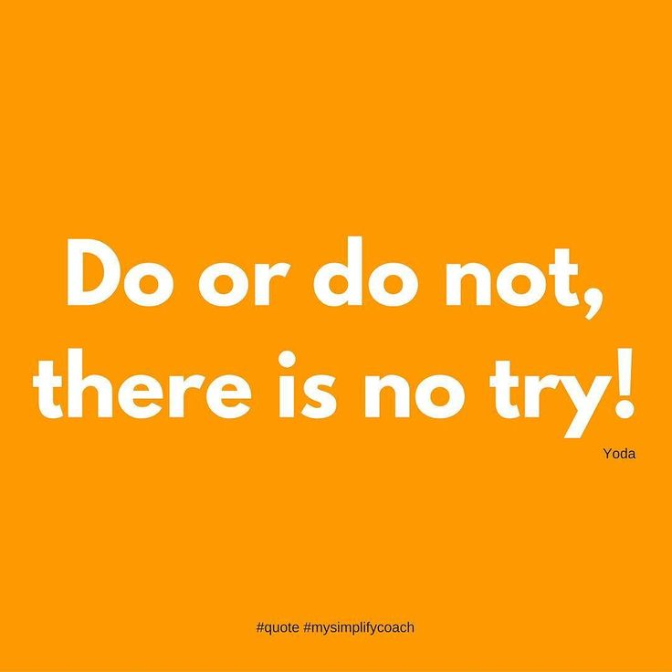 Do or do not there is no try! (Yoda) #quotes #mysimplifycoach