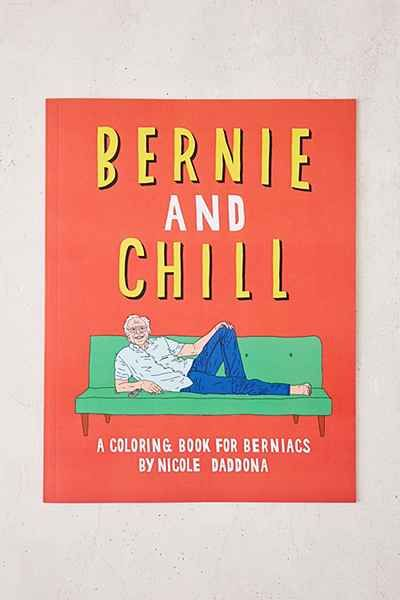 Bernie And Chill A Coloring Book For Berniacs By Nicole Daddona