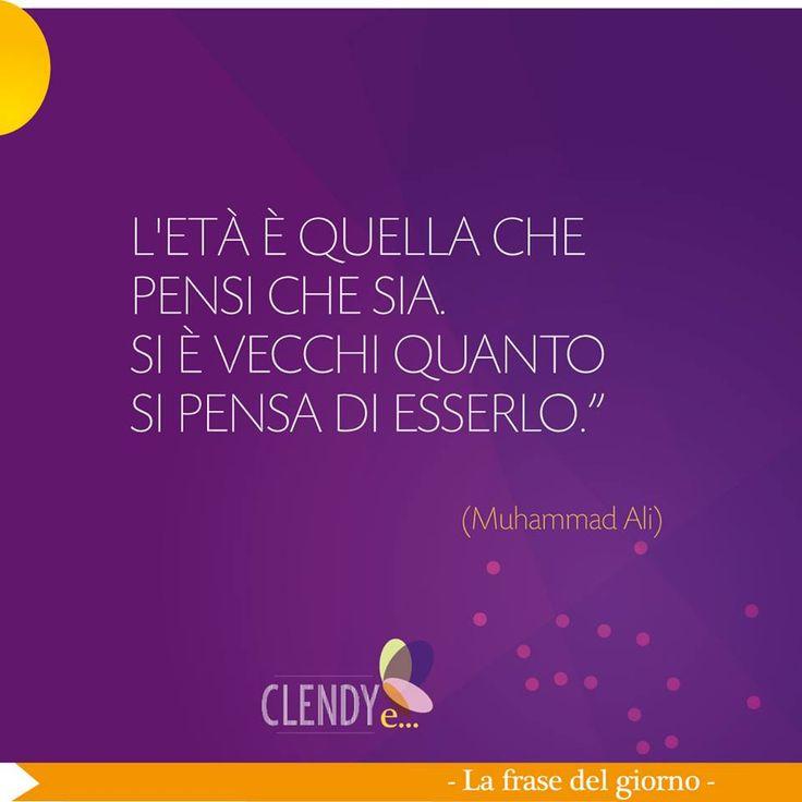"""""""L'età è quella che pensi che sia. Si è vecchi quanto si pensa di esserlo"""" Muhammad Alì #aforismi #citazioni #quotes #frasi #muhammadalì #giovani #vita www.clendy.it"""