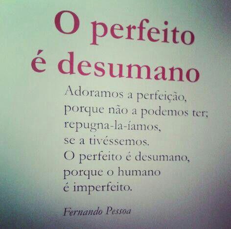 -Fernando Pessoa