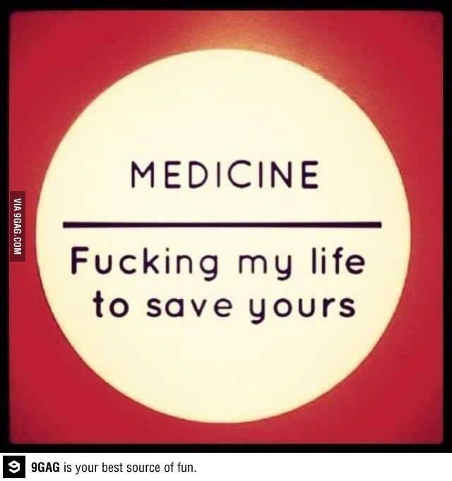 For all med students out there. That is definitely one was to phrase it.