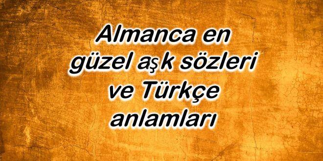 Almanca En Guzel Ask Sozleri Ve Turkce Anlamlari En Iyiler Ask Sozleri Ask Guzel Soz