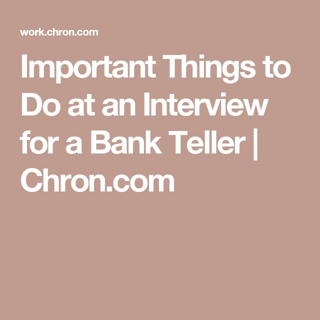 Important Things to Do at an Interview for a Bank Teller | Chron.com