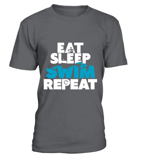 """# eat sleep swim repeat .  Special Offer, not available anywhere else!      Available in a variety of styles and colors      Buy yours now before it is too late!      Secured payment via Visa / Mastercard / Amex / PayPal / iDeal      How to place an order            Choose the model from the drop-down menu      Click on """"Buy it now""""      Choose the size and the quantity      Add your delivery address and bank details      And that's it!"""
