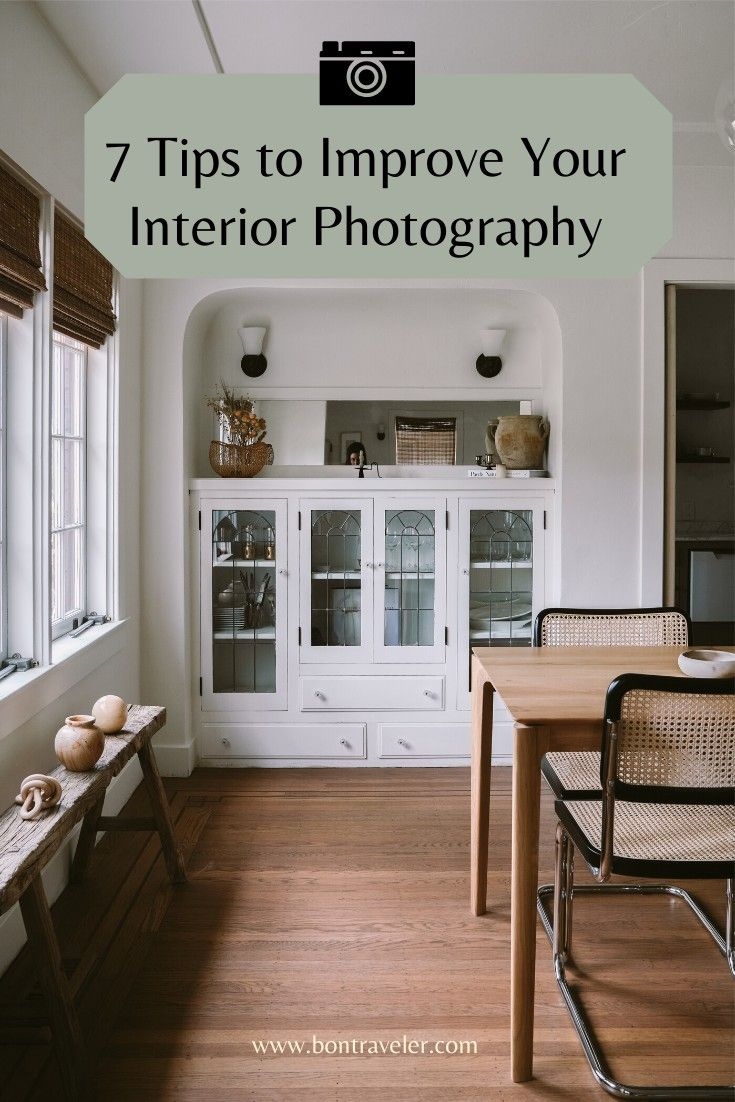 7 Tips To Improve Your Interior Photography Bon Traveler In 2020 Interior Photography Interior Photography Tips Iphone