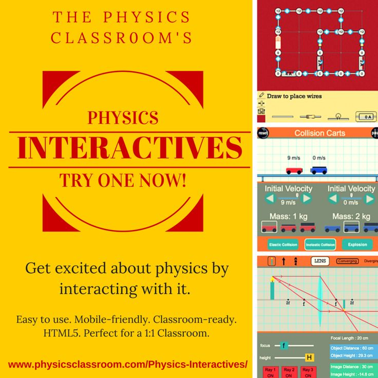 Free, interactive, HTML5, mobile-friendly physics inter actives for MS, HS, and beyond.
