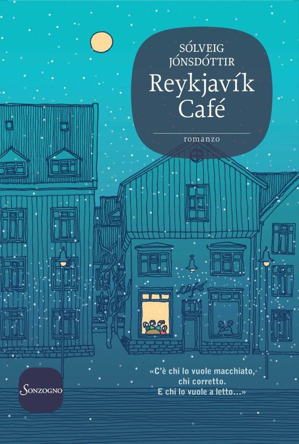 #Reykjavík Café, amori e passioni da nord. Il bestseller di Sólveig Jónsdóttir che ha scalato le classifiche islandesi. #Iceland #Islanda #libro #book. Per una donna i trent'anni sono un'età meravigliosa, si comincia a fare sul serio e ad assaporare il bello della vita. Peccato che non sia quasi mai veramente così http://www.ilsitodelledonne.it/?p=16100