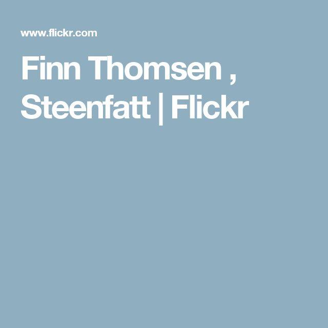 Finn Thomsen , Steenfatt | Flickr