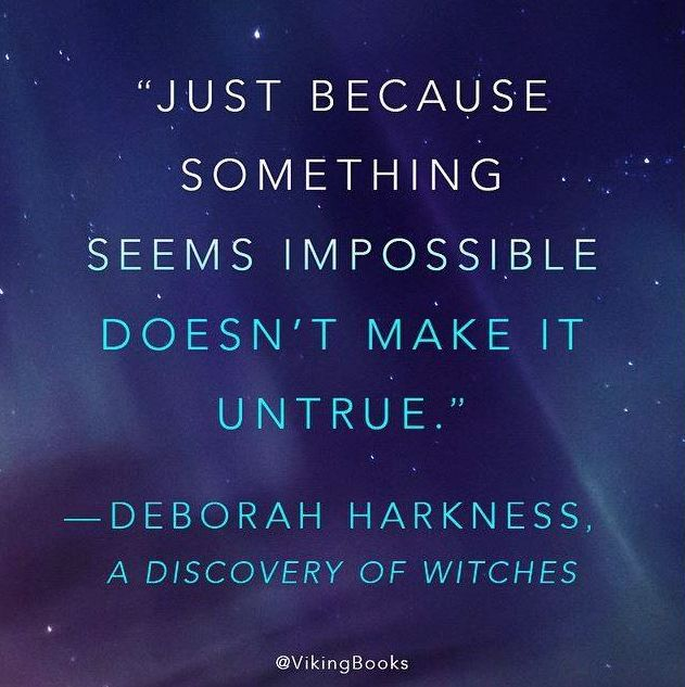 Deborah Harkness quote from A DISCOVERY OF WITCHES, the first book in the All Souls Trilogy