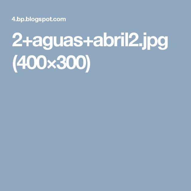 2+aguas+abril2.jpg (400×300)