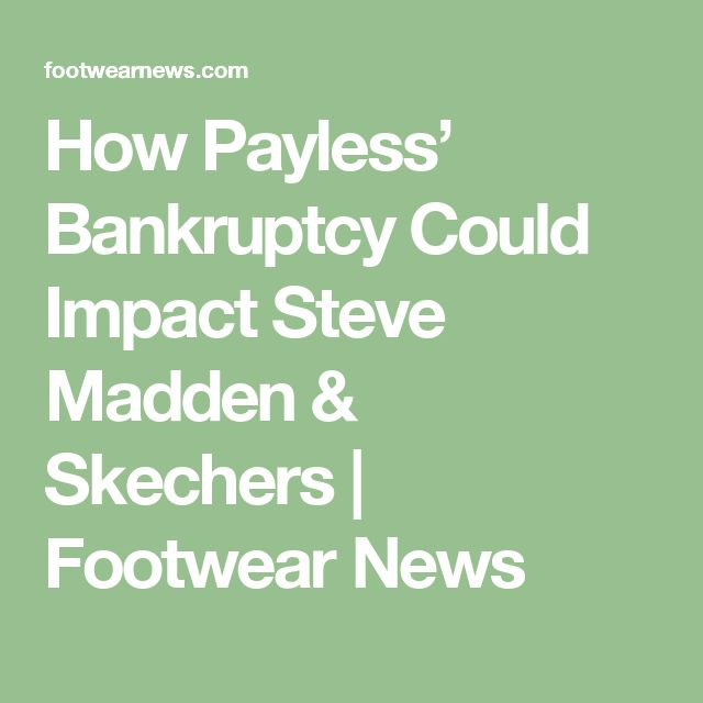 How Payless' Bankruptcy Could Impact Steve Madden & Skechers | Footwear News