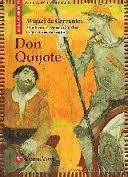 Miguel de Cervantes. Don Quijote. Adaptació juvenil del clàssic d'entre els clàssics a la col·lecció Cucaña de l'editorial Vicens Vives. La novel·la ens explica les aventures d'un gentilhome que perd el cap per llegir llibres de cavalleries.
