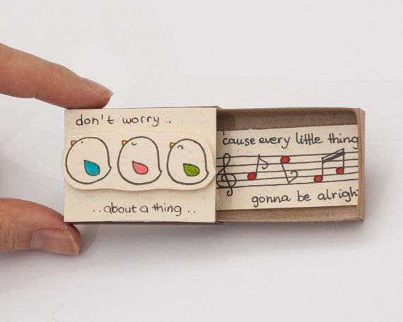 "Cute Fun Encouragement Card Matchbox/ Gift box / Message box ""Don't worry about a thing - cause every little things is gonna be alright"