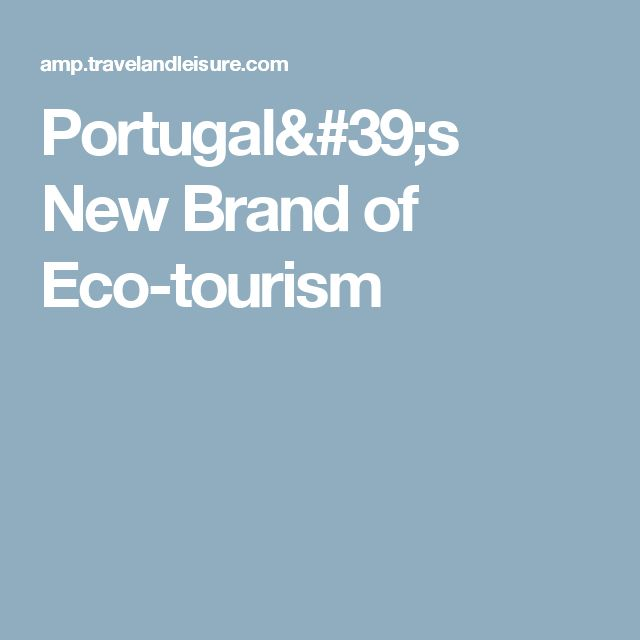Portugal's New Brand of Eco-tourism