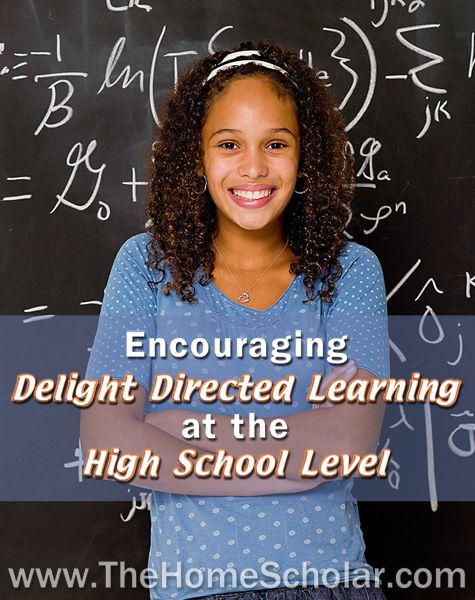 Encourage your #homeschool student to love learning and find a great career with Delight Directed Learning in high school. @TheHomeScholar