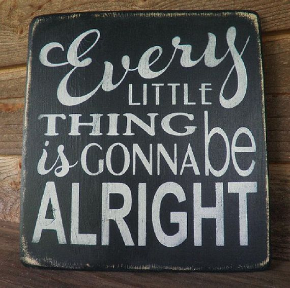 """primitive country decor, Inspirational sign """" Every little things is gonna be Alright""""  wall decor .wall hanging,  wood sign"""