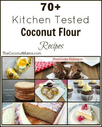 70+ Kitchen Tested Coconut Flour Recipes