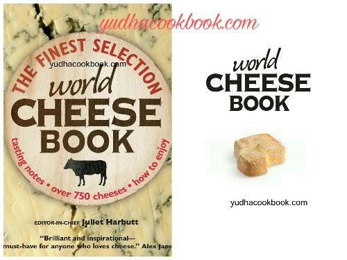 Download Books WORLD CHEESE BOOK - THE FINEST SELECTION : Tasting notes, Over 750 Cheeses, How To Enjoy