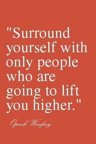 choose who you surround yourself with.