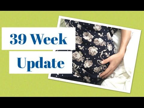 39 Week Pregnancy Update - YouTube #pregnant #pregnsncy #baby #bump # 39weekspregnant