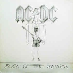 AC/DC ‎* Flick Of The Switch