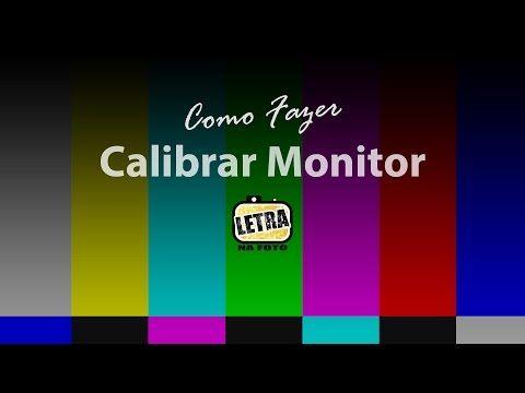 Calibrar Monitor - Letra na Foto - YouTube