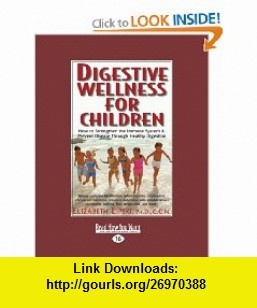 Digestive Wellness For Children How to Strengthen the Immune System  Prevent Disease Through Healthy Digestion (9781442994959) Elizabeth Lipski , ISBN-10: 1442994959  , ISBN-13: 978-1442994959 ,  , tutorials , pdf , ebook , torrent , downloads , rapidshare , filesonic , hotfile , megaupload , fileserve
