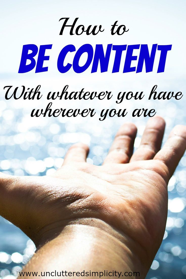 How To Be Content With Whatever You Have Wherever You Are. 10 Tips for cultivating contentment no matter your circumstances.