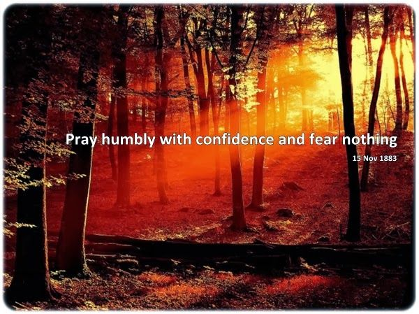 Pray humbly with confidence and fear nothing