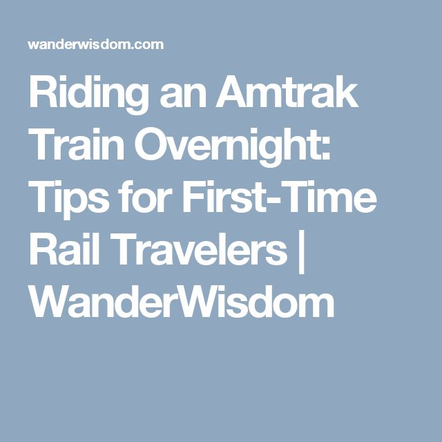 Riding an Amtrak Train Overnight: Tips for First-Time Rail Travelers   WanderWisdom