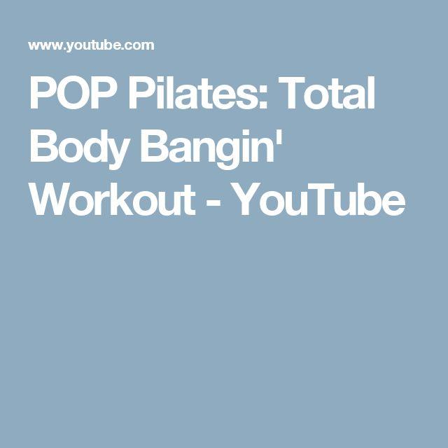 POP Pilates: Total Body Bangin' Workout - YouTube