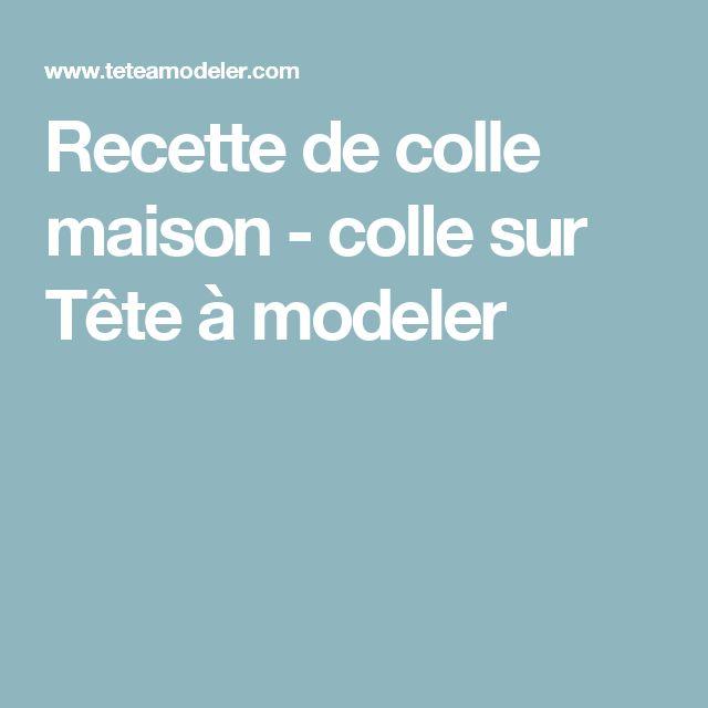 17 best ideas about colle on pinterest colle chaude l - Colle faite maison ...