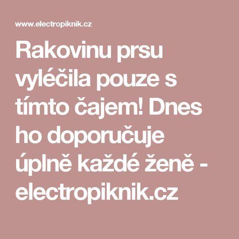 Rakovinu prsu vyléčila pouze s tímto čajem! Dnes ho doporučuje úplně každé ženě - electropiknik.cz