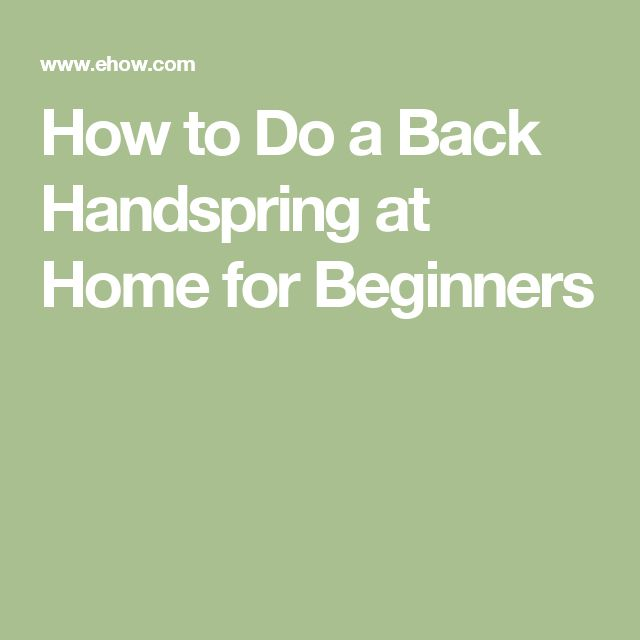 How to Do a Back Handspring at Home for Beginners