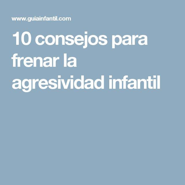 10 consejos para frenar la agresividad infantil