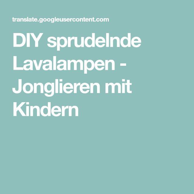DIY sprudelnde Lavalampen - Jonglieren mit Kindern