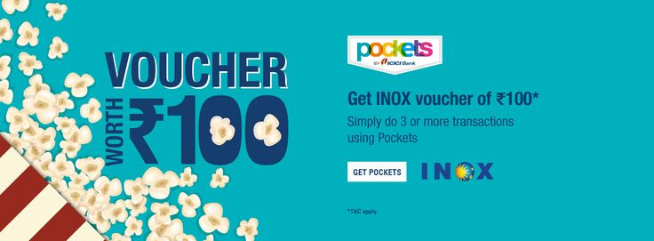 Get free inox voucher worth rs. 100 on completing 3 or more transaction with…