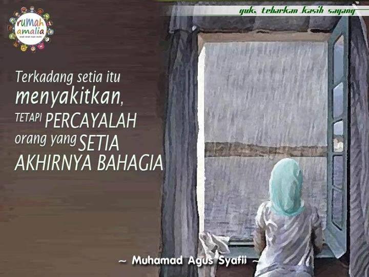 Terkadang setia itu menyakitkan, tetapi percayalah orang yang setia akhirnya bahagia