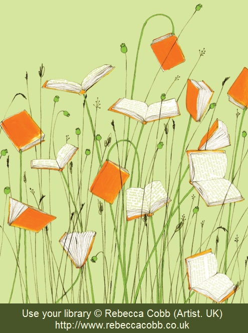 Like roadside flowers, the beautiful books at your local free public library are just waiting for you to pick and enjoy them!  Use your library © Rebecca COBB.