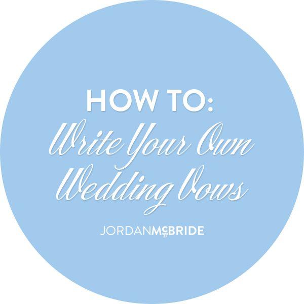 HOW TO: Write Your Own Wedding Vows // www.jordanmcbride.com