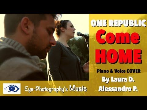 OneRepublic - Come Home (Voice and Piano Cover)