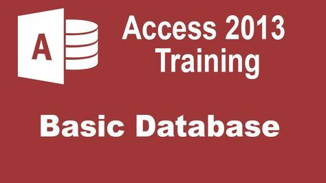 Microsoft Access 2013 Training - Understanding a Basic Database - Access...