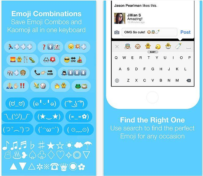 Emoji obsessed? This is the ultimate Emoji keyboard. It's got saved emoji combinations and kaomoji (aka these guys: (◕‿◕)) ready to plop into conversations.