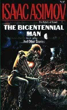 """""""The Bicentennial Man"""" Isaac Asimov"""