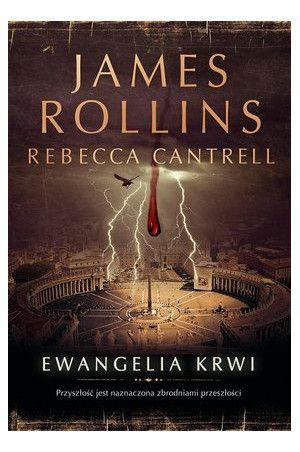 Ewangelia krwi - Rollins James, Cantrell Rebecca