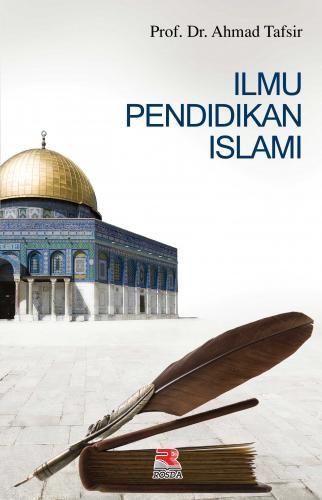 Ilmu Pendidikan Islami  ROSDA Ahmad Tafsir, Dr., Prof. Cetakan 1, 2012 16x24 cm, 332 hlm. Isi: Bookpaper 57,5 gr.; Sampul: AC 210 gr. ISBN: 978-979-692-075-4 Ilmu Pendidikan Islami (IPI) merupakan ilmu pendidikan berdasarkan pandangan Islam. Hal ini sangat penting karena untuk menghasilkan orang yang beriman dan bertakwa yang merupakan tujuan pendidikan. Tentunya orang tersebut harus memiliki akal yang cerdas dan hati yang senantiasa ber-dzikrullah (iman). Kedua komponen tersebut merupakan…