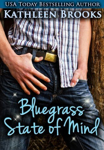Bluegrass State of Mind (Bluegrass Series) by Kathleen Brooks, http://www.amazon.com/dp/B00589BAWK/ref=cm_sw_r_pi_dp_U0T-qb1NYZ486